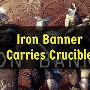 Iron Banner Carries Crucible Destiny 2