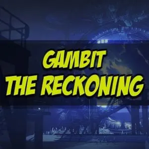 Gambit The Reckoning